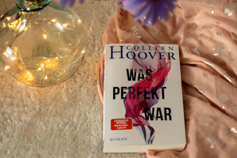 """Cover """"Was perfekt war"""" von Colleen Hoover"""